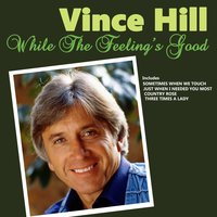 While the Feeling's Good — Vince Hill