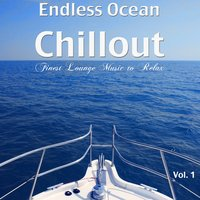 Endless Ocean Chillout - Finest Lounge Music to Relax, Vol. 1 — сборник