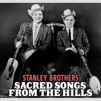 Sacred Songs from the Hills — Stanley Brothers