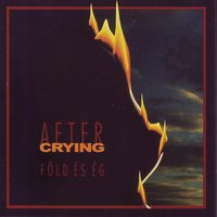 Föld És Ég — After Crying