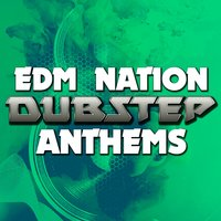 EDM Nation: Dubstep Anthems — сборник