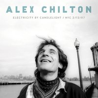 Electricity By Candlelight: Nyc 2/13/97 — Alex Chilton