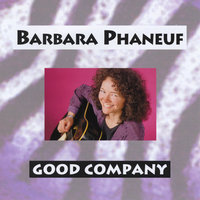 Good Company — Barbara Phaneuf