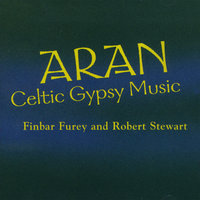 Aran (Celtic Gypsy Music) — Finbar Furey and Robert Stewart