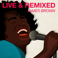 Live & Remixed — James Brown