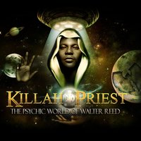 The Psychic World of Walter Reed — Killah Priest