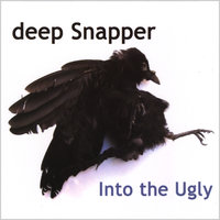 Into the Ugly — Deep Snapper