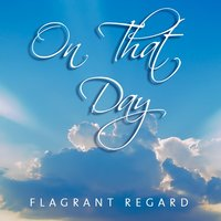 On That Day — Flagrant Regard