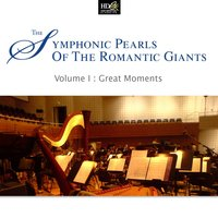 Symphonic Pearls Of Romantic Giants Vol. 1: Great Moments — St. Petersburg Radio and TV Symphony Orchestra