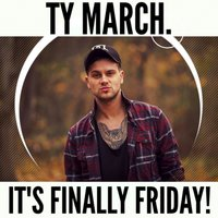 Finally Friday — Ty March.