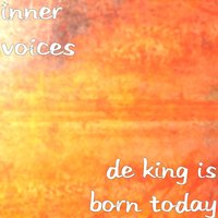 De King Is Born Today — Inner Voices