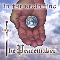 In The Beginning — The Peacemaker