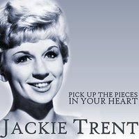 Pick Up the Pieces / In Your Heart — Jackie Trent
