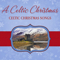 Celtic Christmas Songs — The London Fox Players, Andrea Alonso, Shoormal, Jillian Ibister