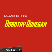 Famous Hits by Dorothy Donegan — Dorothy Donegan