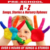 A to Z of Childrens Stories, Songs & Nursery Ryhmes — Songs for Children