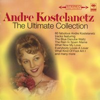 The Ultimate Collection — André Kostelanetz
