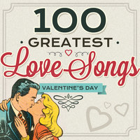 100 Greatest Love Songs - Valentine's Day — Johnny Mathis