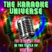 For Crying Out Loud [in the Style of Meatloaf] — The Karaoke Universe