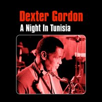 A Night in Tunisia — Dexter Gordon