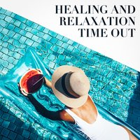 Healing and Relaxation Time Out — Spa Relaxation & Spa, Mindfulness for Sleep, Spa Relaxation & Spa, Relaxation Meditation Songs Divine, Mindfulness for Sleep