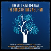 She Will Have Her Way - The Songs Of Tim & Neil Finn — сборник