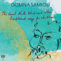The Great North Wind and Other Traditional Songs for Children — Domna Samiou