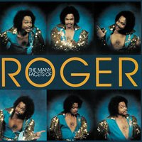 The Many Facets Of Roger — Roger
