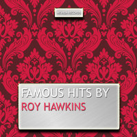 Famous Hits By Roy Hawkins — Roy Hawkins
