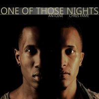 One of Those Nights — Antoine, Chris Fame