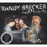 Hangin' in the city — Randy Brecker
