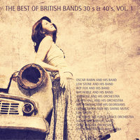 The Best of British Bands 30`s & 40`s, Vol. 1 — сборник