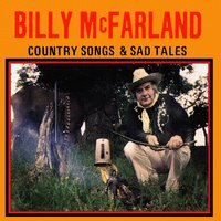 Country Songs & Sad Tales — Billy McFarland