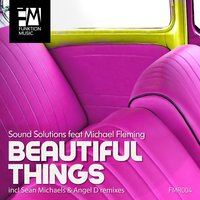 Beautiful Things Ep — Sound Solutions, Michael Fleming