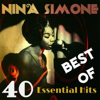 Best Of - 40 Essential Hits — Nina Simone