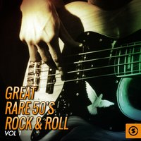 Great Rare 50's Rock & Roll, Vol. 1 — сборник