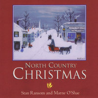 North Country Christmas — Stan Ransom, Marne O'Shae & Harriet Lafrance