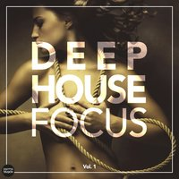 Deep House Focus, Vol. 1 — сборник