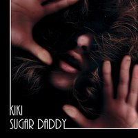 Sugar Daddy — Kiki