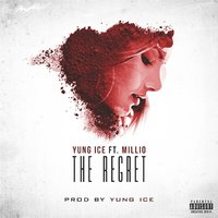 The Regret — Yung Ice & Millio