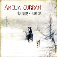 Hunter, Hunter — Amelia Curran