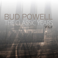 The Classic Years, Vol. 2 — Bud Powell