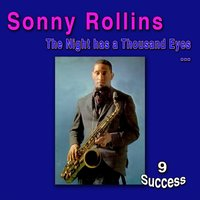 The Night Has a Thousand Eyes — Sonny Rollins
