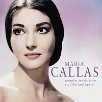 Popular Music from TV, Films and Opera — Maria Callas