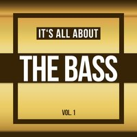 It's All About THE BASS, Vol. 1 — сборник