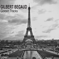 Gilbert Becaud Golden Tracks — Gilbert Bécaud