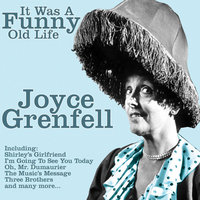 It Was A Funny Old Life — Joyce Grenfell
