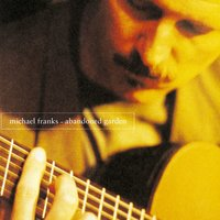 Abandoned Garden — Michael Franks