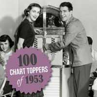 100 Chart Toppers of 1953 — сборник