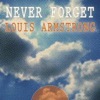Never Forget — Louis Armstrong